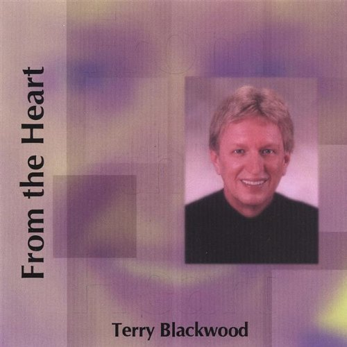 Terry Blackwood From The Heart