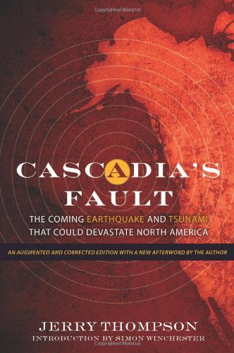 Jerry Thompson Cascadia's Fault The Coming Earthquake And Tsunami That Could Deva