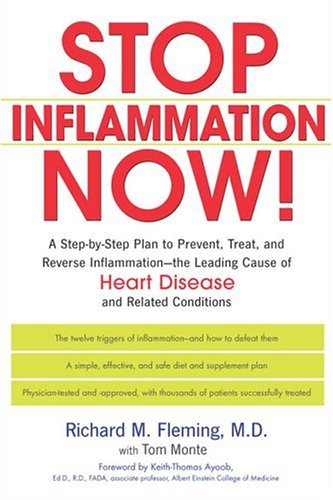 Richard Fleming Stop Inflammation Now! A Step By Step Plan To Prevent Treat And Revers