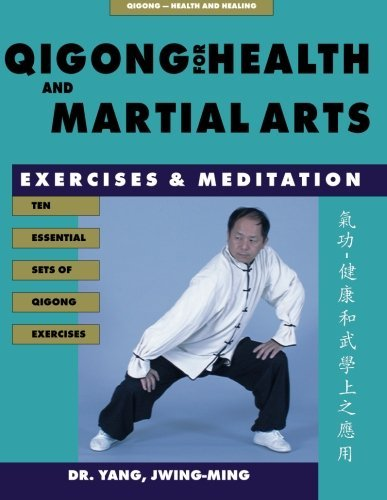 Yang Jwing Ming Qigong For Health & Martial Arts Second Edition Exercises And Meditation 0002 Edition;