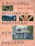 James L. Garvin A Building History Of Northern New England