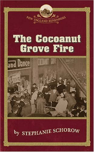 Stephanie Schorow The Cocoanut Grove Fire