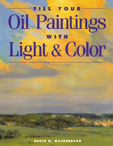 Kevin Macpherson Fill Your Oil Paintings With Light & Color