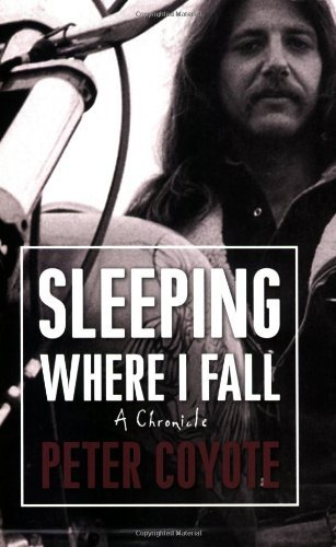 Peter Coyote Sleeping Where I Fall A Chronicle