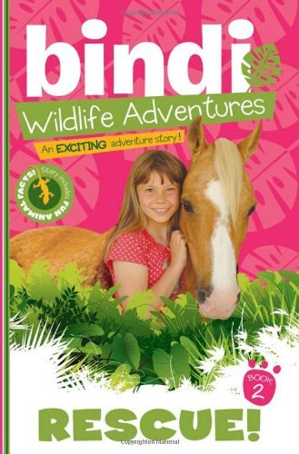 Bindi Irwin Rescue! A Bindi Irwin Adventure