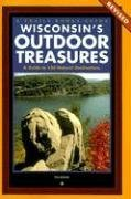 Tim Bewer Wisconsin's Outdoor Treasures A Guide To 150 Natural Destinations Revised