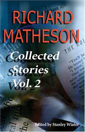 Richard Matheson Richard Matheson Volume 2 Collected Stories