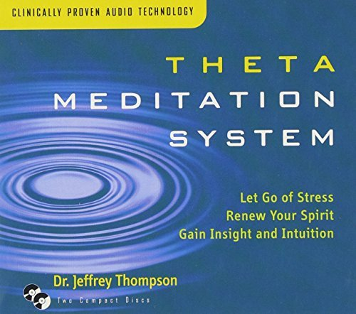 Jeffrey Thompson Theta Meditation System Abridged