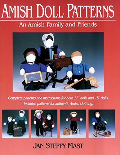 Jan Steffy Mast Amish Doll Patterns An Amish Family And Friends