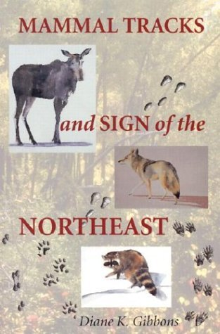 Diane K. Gibbons Mammal Tracks And Sign Of The Northeast