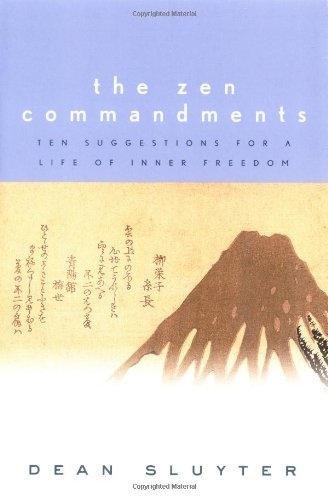 Dean Sluyter The Zen Commandments Ten Suggestions For A Life Of Inner Freedom