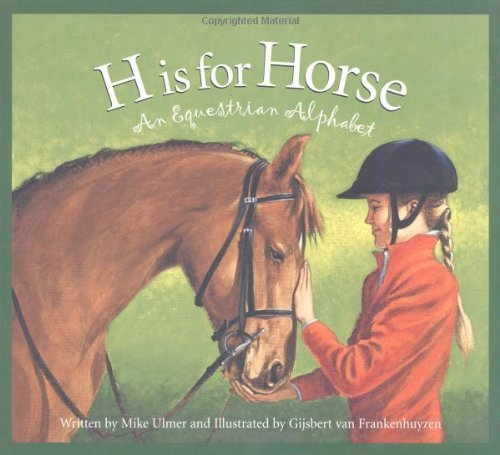 Michael Ulmer H Is For Horse An Equestrian Alphabet