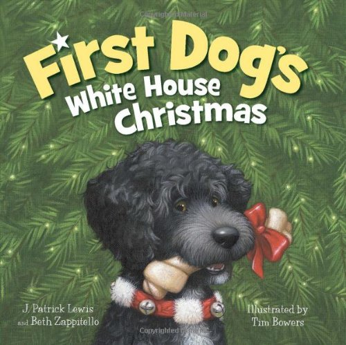 J. Patrick Lewis First Dog's White House Christmas