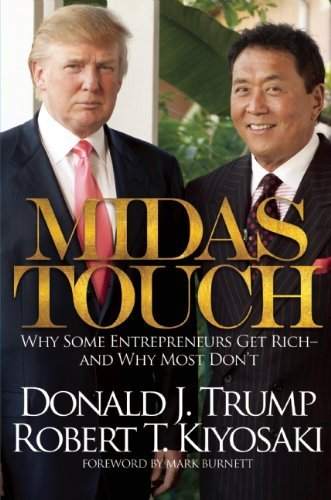 donald-j-trump-midas-touch-why-some-entrepreneurs-get-rich-and-why-most-don
