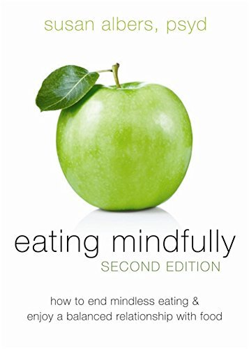 Susan Albers Eating Mindfully How To End Mindless Eating And Enjoy A Balanced R 0002 Edition;