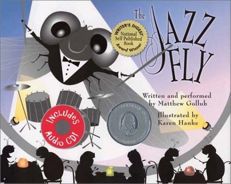 Matthew Gollub The Jazz Fly Starring The Jazz Bugs [with Cd]