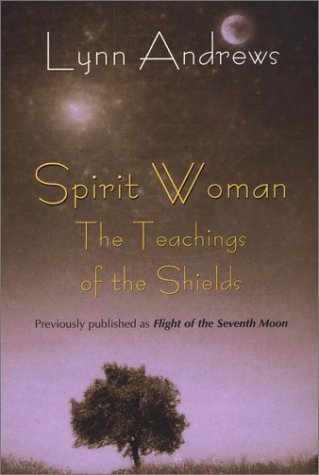 Lynn V. Andrews Spirit Woman The Teachings Of The Shields