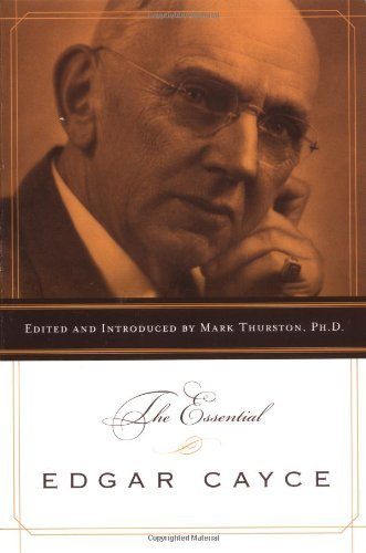 Edgar Cayce The Essential Edgar Cayce