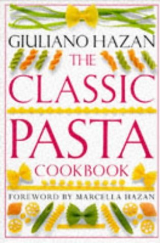 Hazan Marcella Hazan Giuliano The Classic Pasta Cookbook (classic Cookbook)