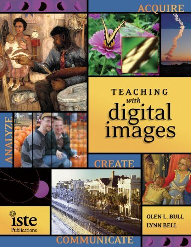 Glen L. Bull Teaching With Digital Images Acquire Analyze Create Communicate [with Cdrom