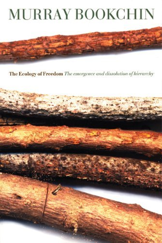 Murray Bookchin The Ecology Of Freedom The Emergence And Dissolution Of Hierarchy
