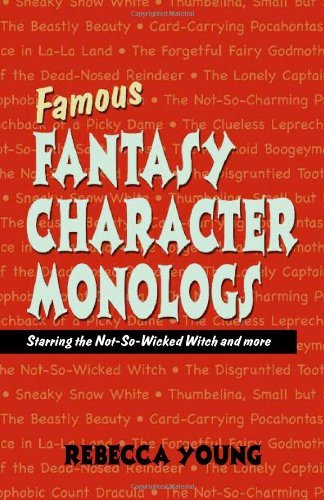 Rebecca Young Famous Fantasy Character Monologs Starring The Not So Wicked Witch And More