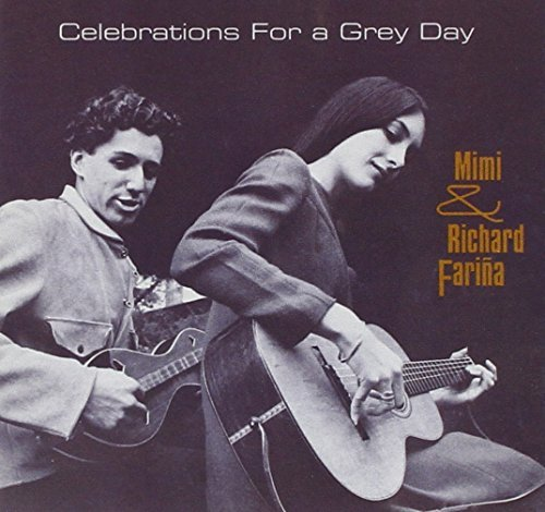 Mimi & Richard Farina Celebrations For A Grey Day