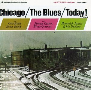 chicago-the-blues-today-vol-2-chicago-the-blues-today-cotton-rush-homesick-james-chicago-the-blues-today