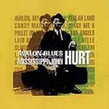 Avalon Blues Avalon Blues Harper Williams Hiatt Welch T T Mississippi John Hurt