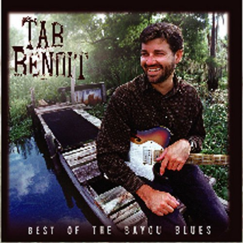 Tab Benoit Best Of The Bayou Blues