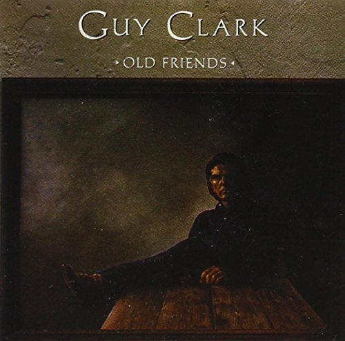 Guy Clark Old Friends