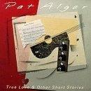 Pat Alger True Love & Other Short Storie