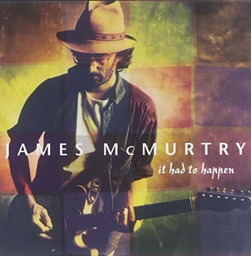 james-mcmurtry-it-had-to-happen