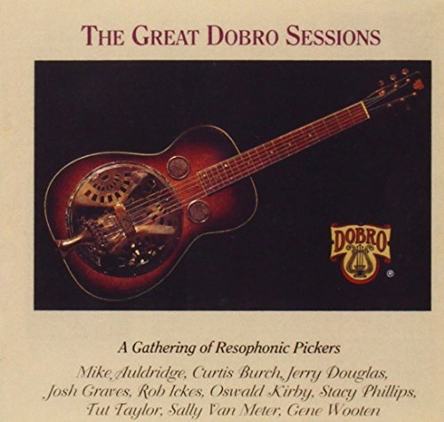 Great Dobro Sessions Great Dobro Sessions Auldridge Burch Douglas Graves