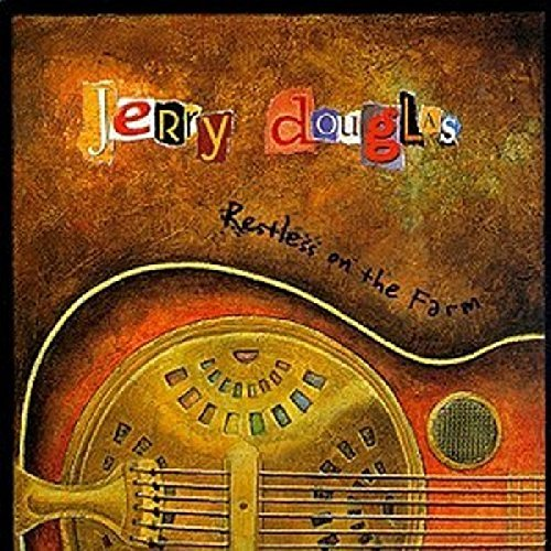 jerry-douglas-restless-on-the-farm