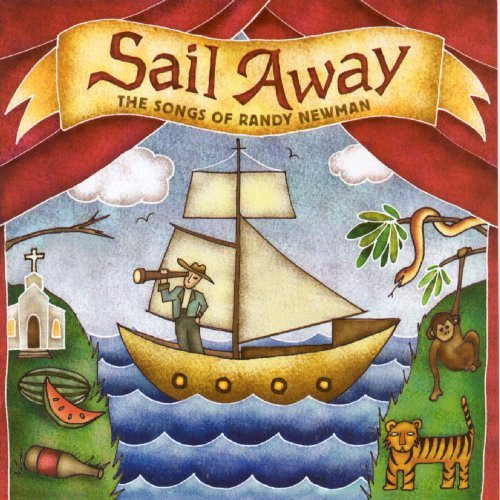 Sail Away Songs Of Randy Newm Sail Away Songs Of Randy Newm O'brien Landreth Moorer Earle