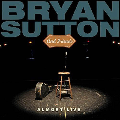 bryan-sutton-friends-almost-live