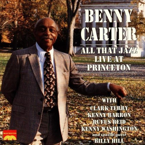 Benny Carter/All That Jazz-Live At Princeto