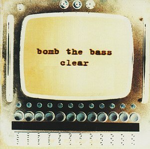 Bomb The Bass Clear Us Mix