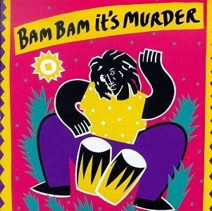 bam-bam-its-murder-bam-bam-its-murder-taxi-gang-demus-pliers-ranks-skullman-dowe-daddy-woody