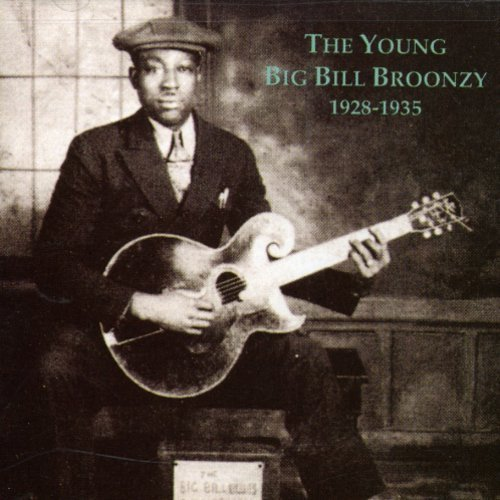 Big Bill Broonzy Young Big Bill Broonzy 1928 35 .