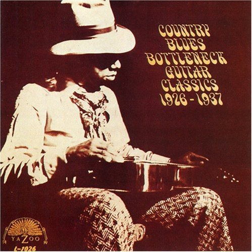Country Blues Bottleneck Gu Classics 1926 37 Country Blues Barbecue Bob Black Ace Willis Ramblin' Thomas Johnson