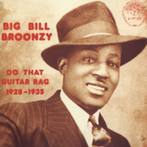Big Bill Broonzy Do That Guitar Rag 1928 35