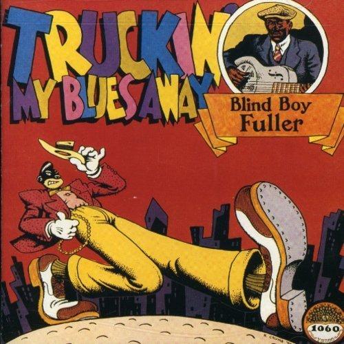 blind-boy-fuller-truckin-my-blues-away-