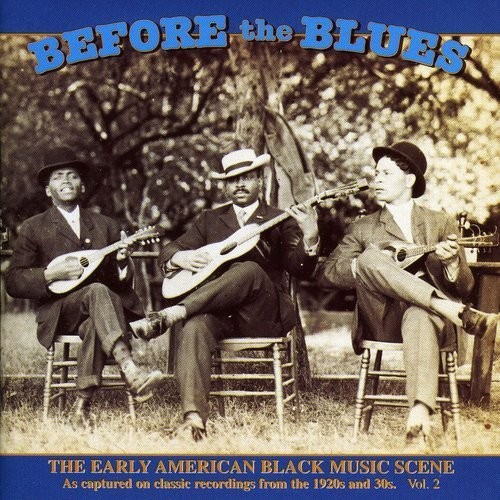 Before The Blues/Vol. 2-Early American Black Mu@Before The Blues