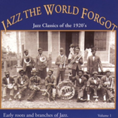 Jazz The World Forgot Vol. 1 Jazz Classics Of The 19 Jazz The World Forgot