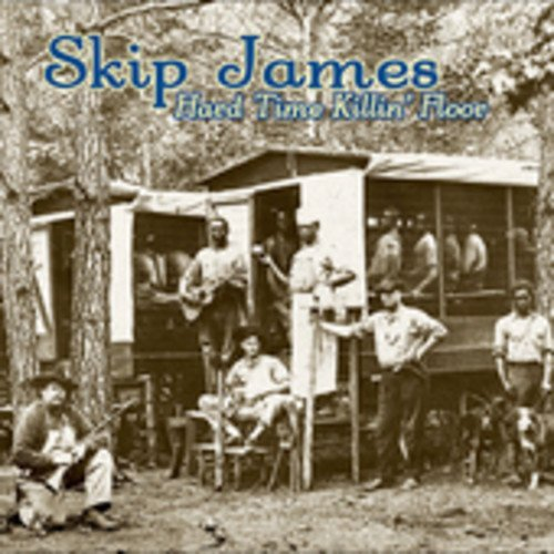 Skip James Hard Time Killin' Floor Incl. Bonus Tracks