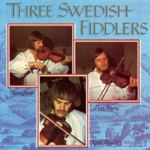 Three Swedish Fiddlers Three Swedish Fiddlers Almlof Hans Stabi