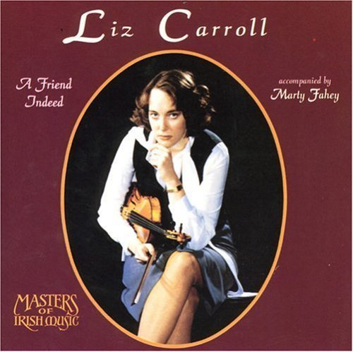 Liz Carroll Friend Indeed .