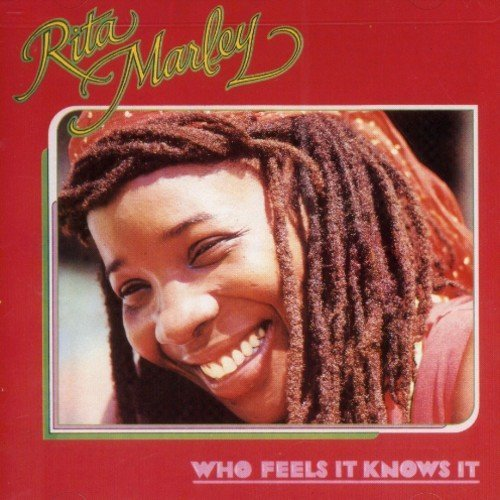 Rita Marley Who Feels It Knows It